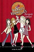 Amigues Forever! (El Club De Les Vambes Vermelles