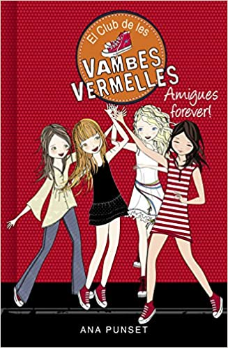 Amigues forever! (El Club de les Vambes Vermelles 2): Amazon.es: Ana Punset, Núria Parés Sellarés;: Libros