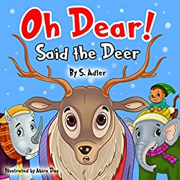 """""""OH DEAR SAID THE DEER"""": Teaching Your Kids the Value of Friendship (Children's books FOR KIDS level-1 Book 8)"""