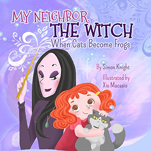 My Neighbor the Witch - When Cats Become Frogs: (A Funny Illustrated Bedtime Story for Kids Ages 1-9 - Halloween Books for Kids): Children's Halloween (Cute Scary Halloween Stories)