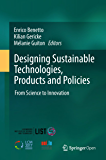 Designing Sustainable Technologies, Products and Policies: From Science to Innovation