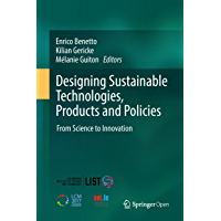 Designing Sustainable Technologies, Products and Policies: From Science to Innovation (English Edition)