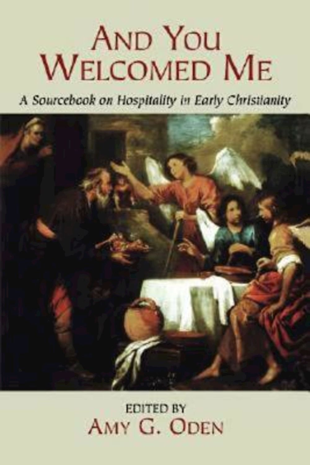 And you welcomed me a sourcebook on hospitality in early and you welcomed me a sourcebook on hospitality in early christianity amy g oden 9780687096718 amazon books fandeluxe Gallery
