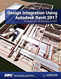 Design Integration Using Autodesk Revit 2017