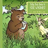 Billy Bob Bear's Six Wishes, J. Ann McMillan, 1438987854