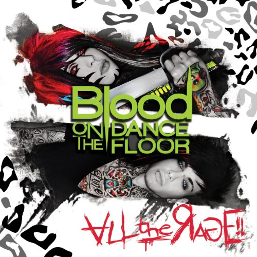 All the Rage! [Explicit] (Blood On The Dance Floor All The Rage)