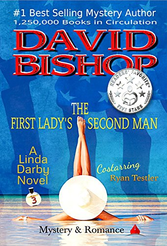 The First Lady's Second Man: A Linda Darby Mystery Book 3 by [Bishop, David]