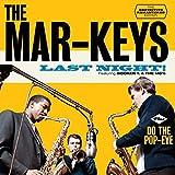 Last Night! + Do The Pop-Eye + 5 bonus tracks by The Mar-Keys