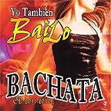Yo Tambien BaiLo Bachata CD2011-2012)