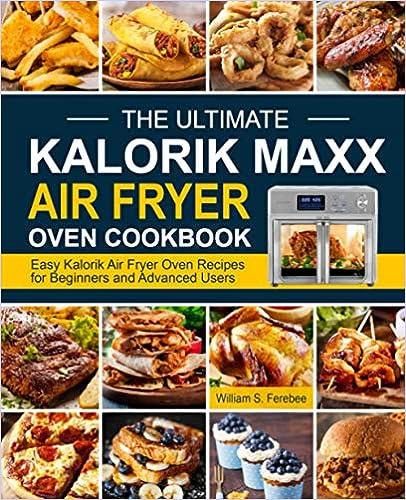 The Ultimate Kalorik Maxx Air Fryer Oven Cookbook: Easy Kalorik ...