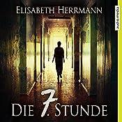 Die 7. Stunde (Joachim Vernau 2)   Elisabeth Herrmann