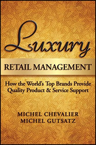 Luxury Retail Management: How the World's Top Brands Provide Quality Product and Service - Top Brands Luxury Uk