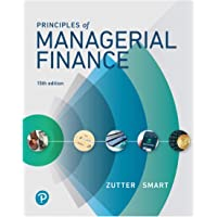 Principles of Managerial Finance (15th Edition) (What's New in Finance)