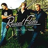 RASCAL FLATTS - FEELS LIKE TODAY (1 CD)