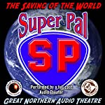 Super Pal: The Saving of the World | Jerry Stearns,Brian Price