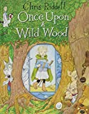 """Once Upon a Wild Wood"" av Chris Riddell (author)"