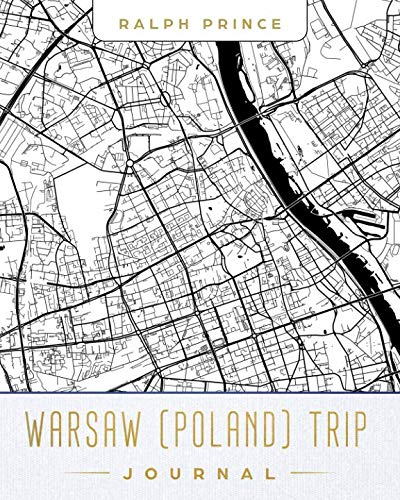 Warsaw (Poland) Trip Journal: Lined Travel Journal/Diary/Notebook With Warsaw (Poland) Map Cover Art