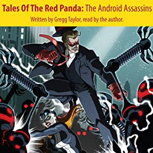 Tales of the Red Panda: The Android Assassins Audiobook
