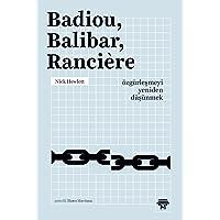 Badiou, Balibar, Ranciere: Özgürleşmeyi Yeniden Düşünmek