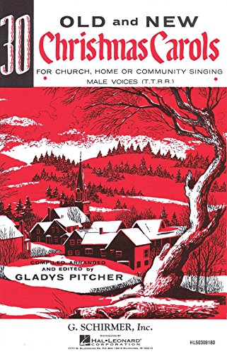 G. Schirmer Thirty Old and New Christmas Carols TTBB composed by Various (Sheet Music Choral Ttbb)