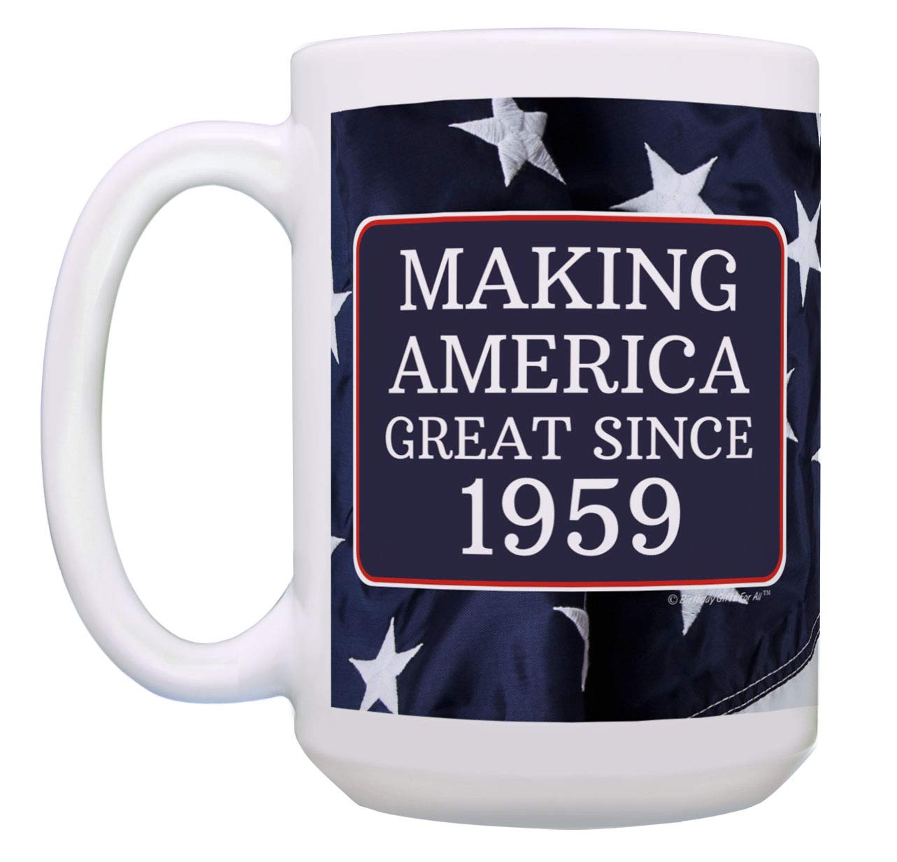 60th Birthday Gifts For All Making America Great Since 1959 Turning 60 Gift Ideas MAGA Coffee Mug 15 Oz Tea Cup