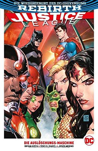 Justice League: Bd. 1 (2. Serie): Die Auslöschungs-Maschine Taschenbuch – 16. Oktober 2017 Bryan Hitch Tony Daniel Jesus Merino Christian Heiß