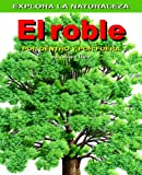 Roble/oak Tree: Por Dentro Y Por Fuera / Inside And Out (Explora La Naturaleza) (Spanish Edition)