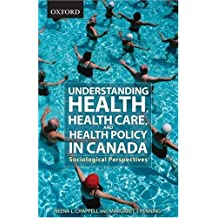 Understanding Health, Health Care, and Health Policy In Canada: Sociological Perspectives by Neena L. Chappell (2008-07-09)