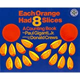 Each Orange Had 8 Slices (Counting Books (Greenwillow Books))