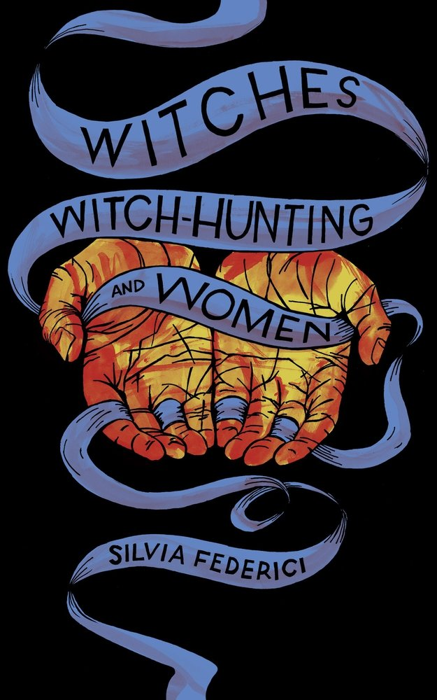 Witches, Witch-Hunting, and Women: Federici, Silvia: 9781629635682:  Amazon.com: Books