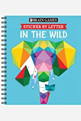 Brain Games - Sticker by Letter: In the Wild (Sticker Puzzles - Kids Activity Book) Spiral-bound