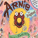 Arnie the Doughnut Audiobook by Laurie Keller Narrated by Michael McKean