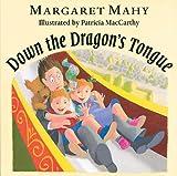 Down the Dragon's Tongue, Margaret Mahy, 0531302725