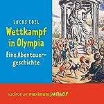 Wettkampf in Olympia: Eine Abenteuergeschichte | Lucas Edel