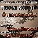Triple Shot of Steampunk | Tonia Brown