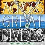 Across Great Divides | Monique Roy