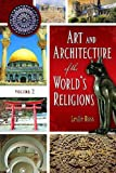 Art and Architecture of the World's Religions, Leslie D. Ross, 0313342903
