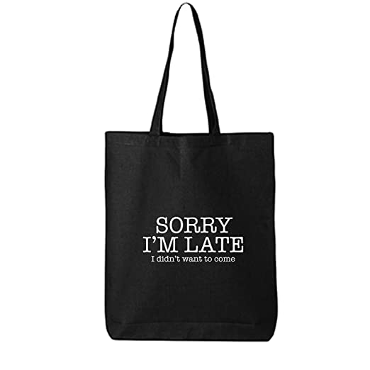 6dc5ea1bb03f Amazon.com  Sorry I m Late I Didn t Want To Come Cotton Canvas Tote ...