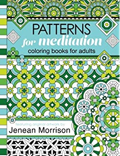 Patterns For Meditation Coloring Books Adults An Adult Book Featuring 35 Geometric