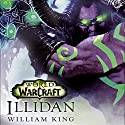 Illidan: World of Warcraft Hörbuch von William King Gesprochen von: Graeme Malcolm