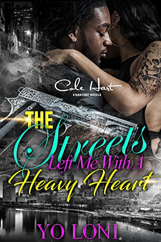 Search : The Streets Left Me With A Heavy Heart: An Urban Romance