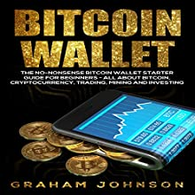 Bitcoin Wallet: Cryptocurrency Series, Book 4 Audiobook by Graham Johnson Narrated by Dave Wright