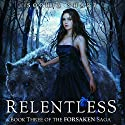 Relentless: The Forsaken Saga, Book 3 Audiobook by Sophia Sharp Narrated by Pamela Lorence