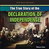 The True Story of the Declaration of Independence, Willow Clark, 1448896916