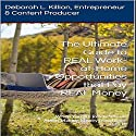 The Ultimate Guide to REAL Work-at-Home Opportunities That Pay REAL Money: When You Are Really Serious About Making Money from Home Audiobook by Deborah L. Killion Narrated by Catherine A. Carter