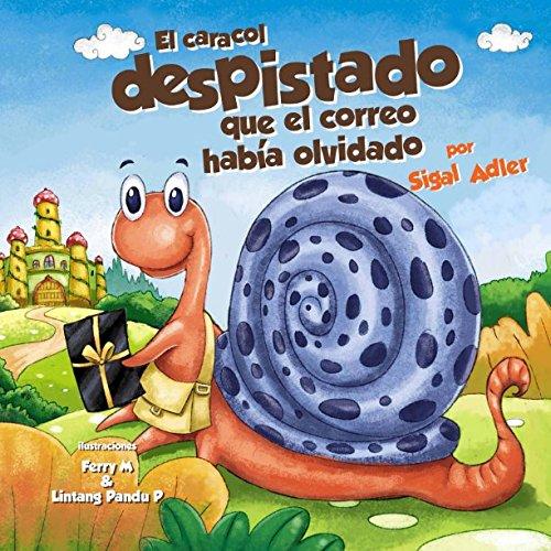 El caracol despistado que la correo habia olvidado (Children's ESL Books: Spanish picture books) (Spanish Edition) - Picture Story Books For Esl