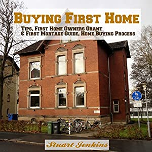 Buying First Home: Home Buying Tips Audiobook