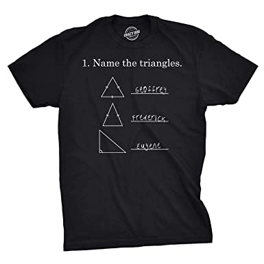 df8897232c4 Mens Name The Triangles Funny Math T Shirts Sarcasm Novelty I Love Math Tee  for Guys