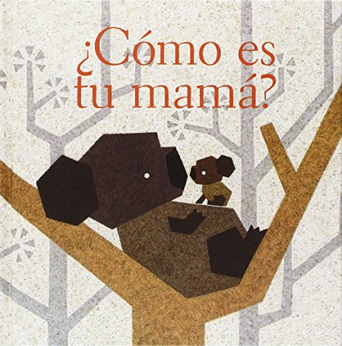 6071600057 - Álvarez Rosanela: Como es tu mama?/ How is Your Mom? (Ojitos Pajaritos) (Spanish Edition) - Libro