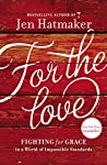 For the Love is now a New York Times bestseller! Don't miss Jen's latest title, also a New York Times bestseller, Of Mess & Moxie. Best-selling author Jen Hatmaker is convinced life can be lovely and fun and courageous and kind. She ...